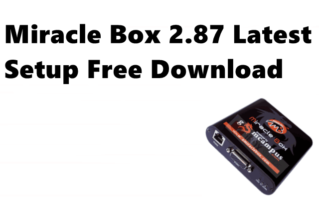 Miracle Box v2 87 Latest Setup + Loader Download [Official