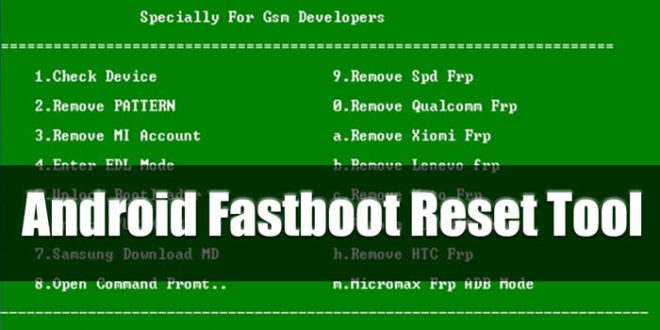 Download Android FastBoot Reset Tool v1 2 [Official] Bypass