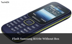Download Samsung B310E Flash File Withou Box [Official] 2019 OK 100%